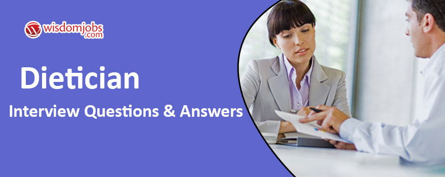 Dietician Interview Questions & Answers