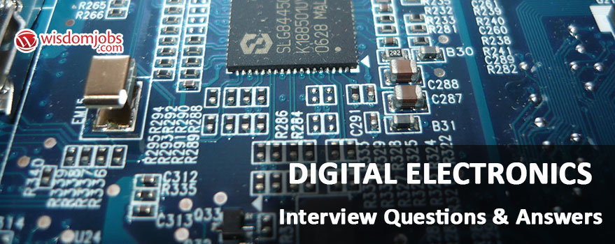 Top 250 Digital Electronics Interview Questions And Answers 10 September 2020 Digital Electronics Interview Questions Wisdom Jobs India