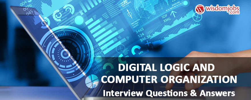 Digital Logic and Computer Organization Interview Questions & Answers