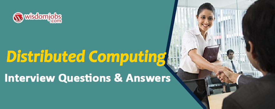 Distributed computing Interview Questions