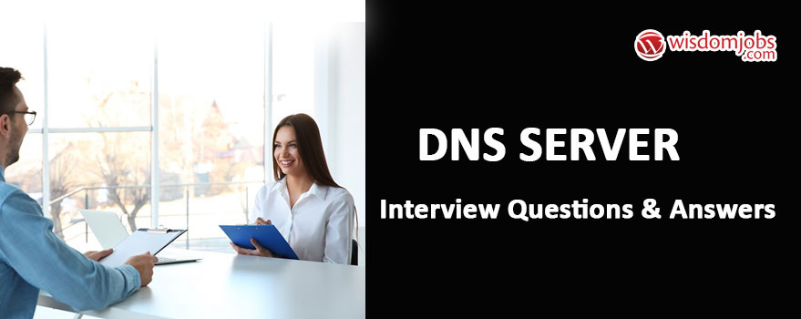 Dns Server Interview Questions & Answers