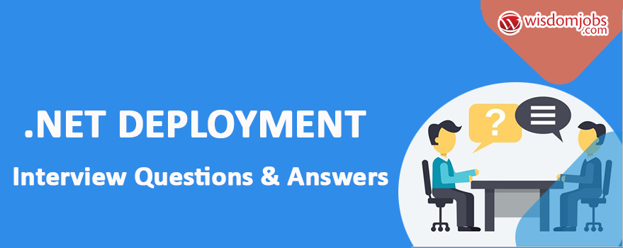 .Net Deployment Interview Questions & Answers