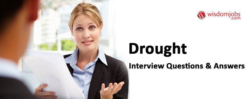 Drought Interview Questions