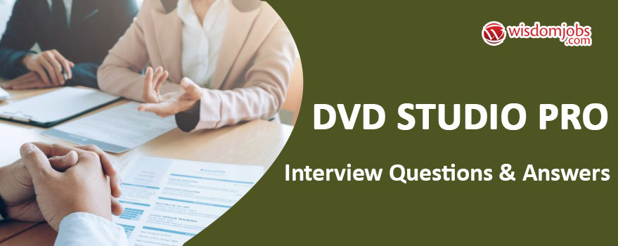 DVD Studio Pro Interview Questions
