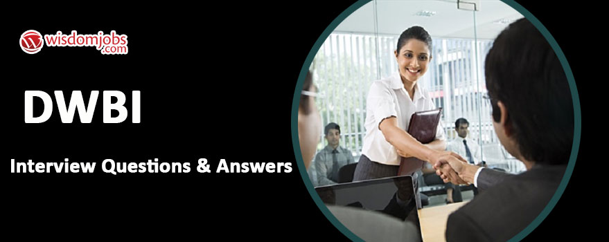 DWBI Interview Questions & Answers