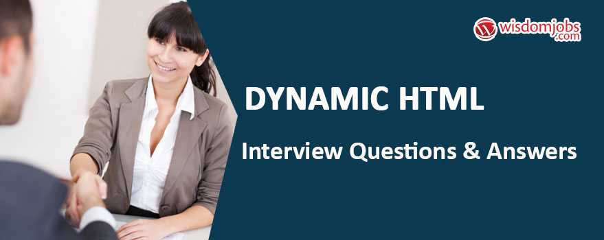 Dynamic HTML Interview Questions & Answers
