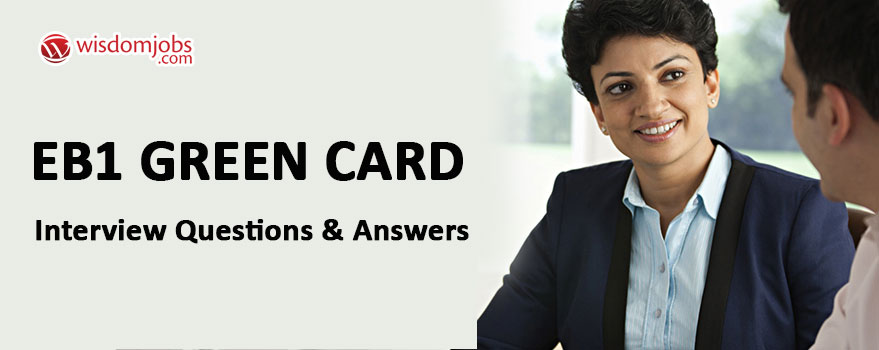EB1 Green Card Interview Questions & Answers