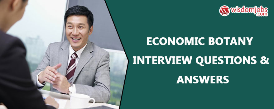 Economic Botany Interview Questions & Answers