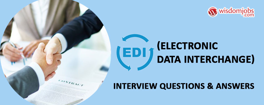 EDI (electronic data Interchange) Interview Questions & Answers