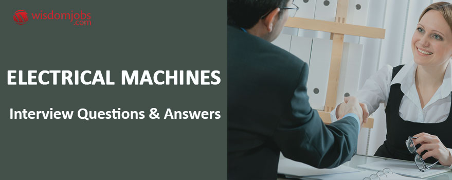 Electrical Machines Interview Questions