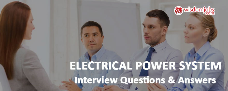 Electrical Power System Interview Questions