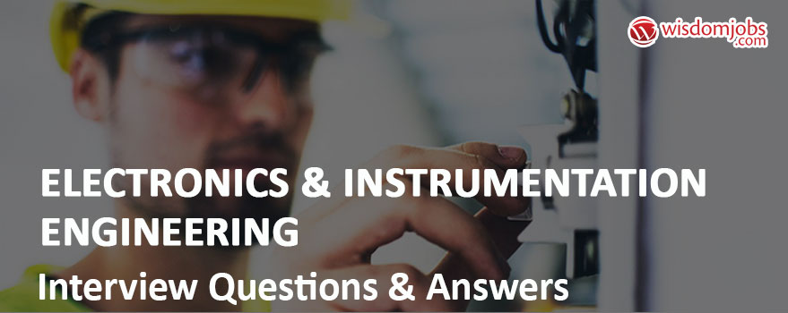 ELECTRONICS & INSTRUMENTATION Engineering Interview Questions