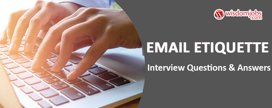 Email Etiquette Interview Questions