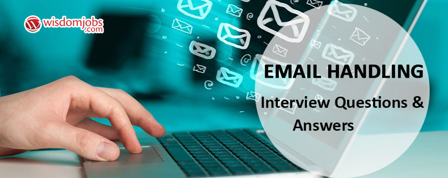 Email Handling Interview Questions