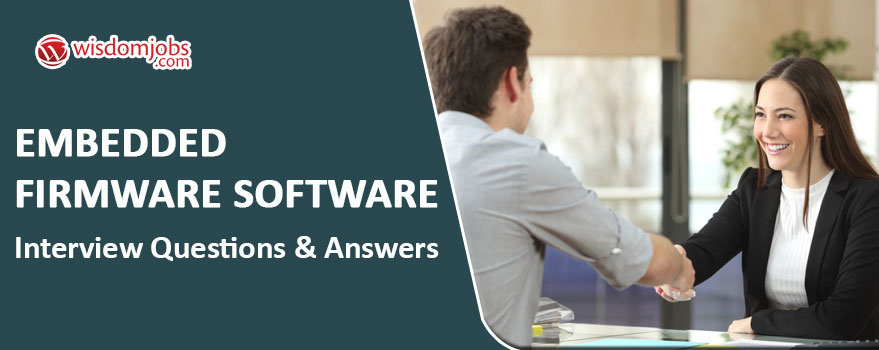 Embedded firmware software Interview Questions