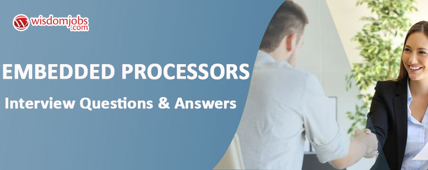 Embedded Processors Interview Questions