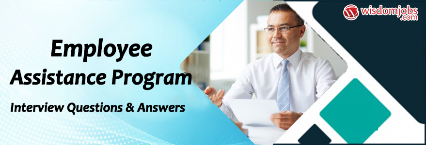 Employee Assistance Program Interview Questions