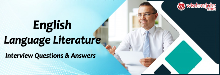 English Language Literature Interview Questions