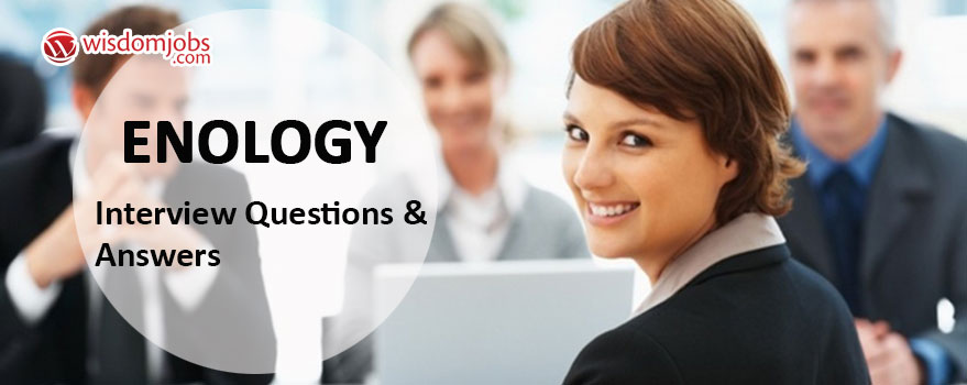 Enology Interview Questions & Answers