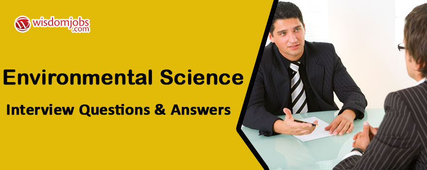 Environmental Science Interview Questions & Answers