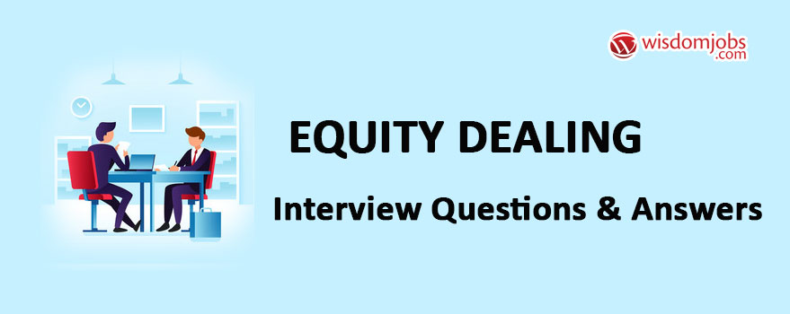 Equity Dealing Interview Questions
