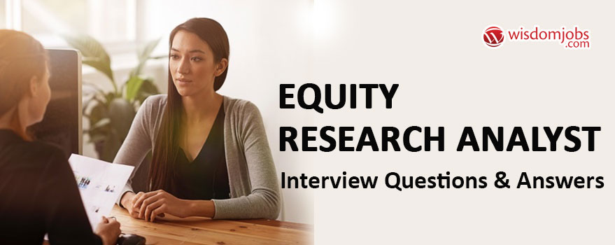 Equity Research Analyst Interview Questions & Answers