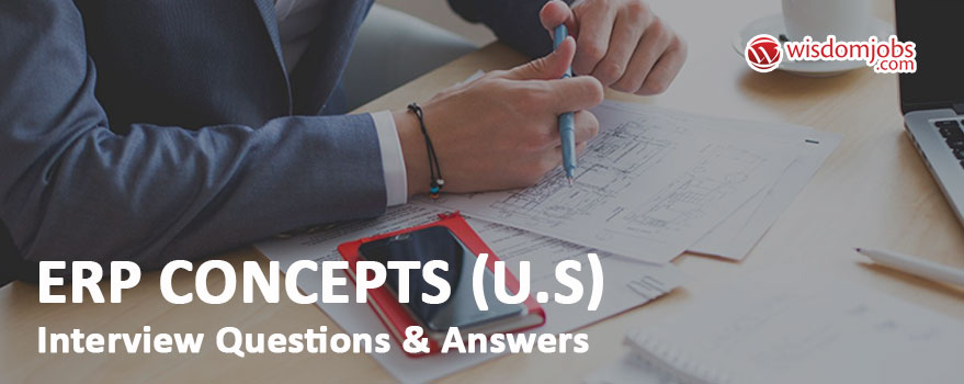 ERP Concepts (U.S) Interview Questions & Answers