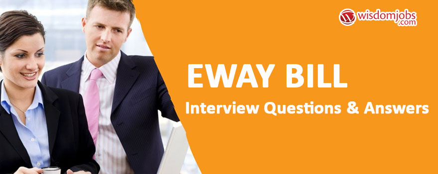 Eway Bill Interview Questions
