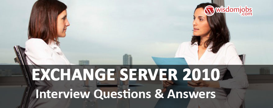 Exchange Server 2010 Interview Questions