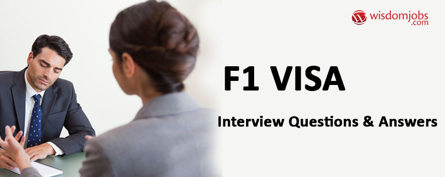 F1 Visa Interview Questions & Answers
