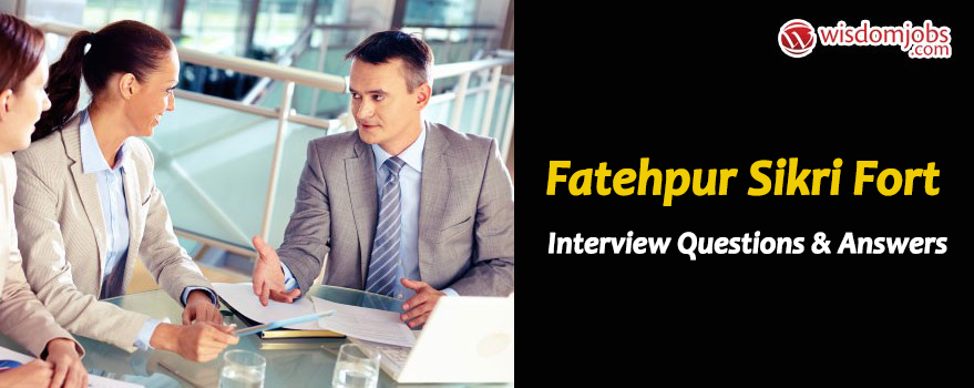Fatehpur Sikri Fort Interview Questions