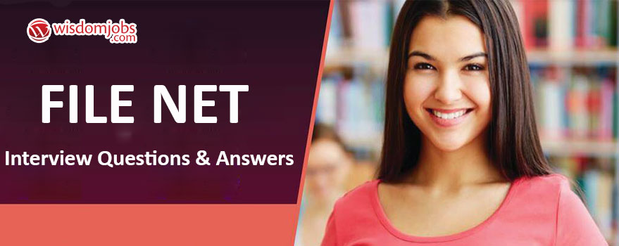 File net Interview Questions & Answers