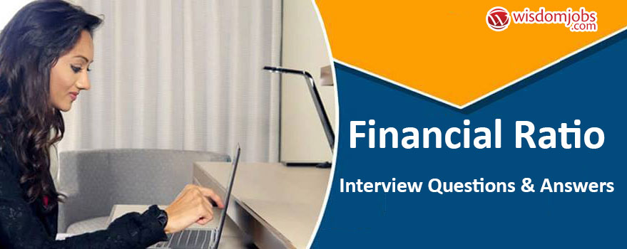 Financial Ratio Interview Questions & Answers