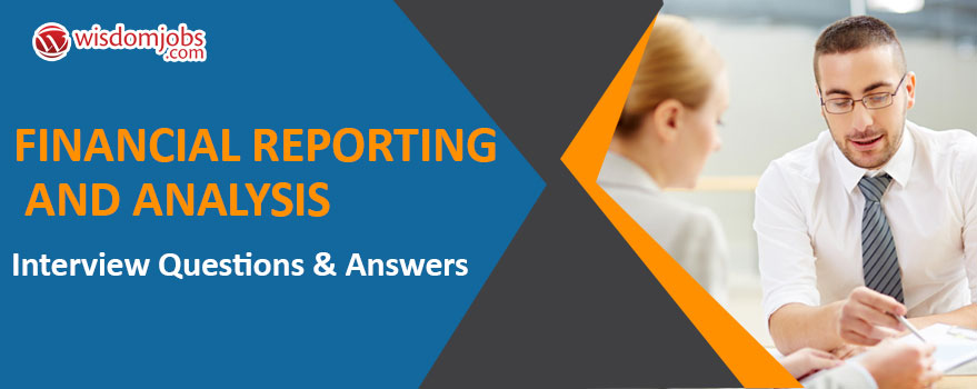 Financial Reporting and Analysis Interview Questions