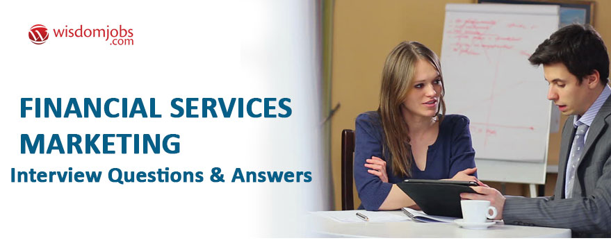 Financial Services Marketing Interview Questions & Answers