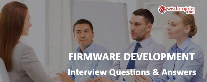 Firmware Development Interview Questions & Answers