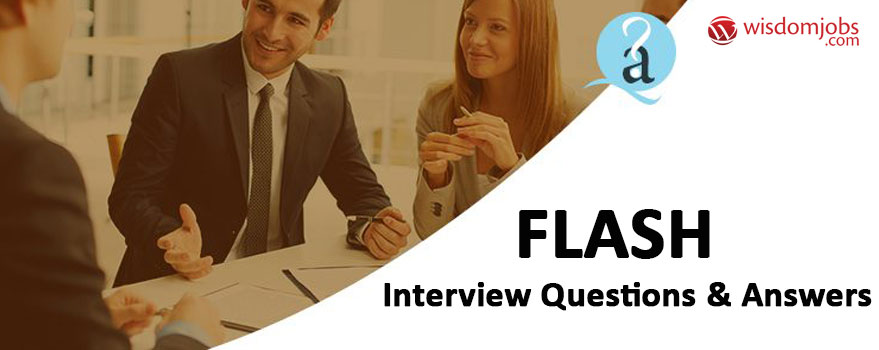 Flash Interview Questions & Answers