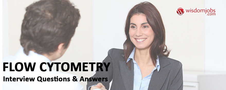 Flow cytometry Interview Questions & Answers