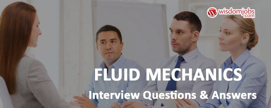 Fluid mechanics Interview Questions & Answers