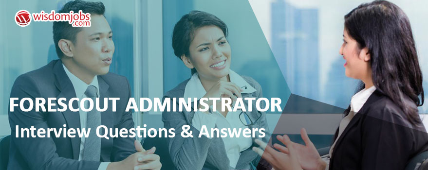 Forescout Administrator Interview Questions & Answers