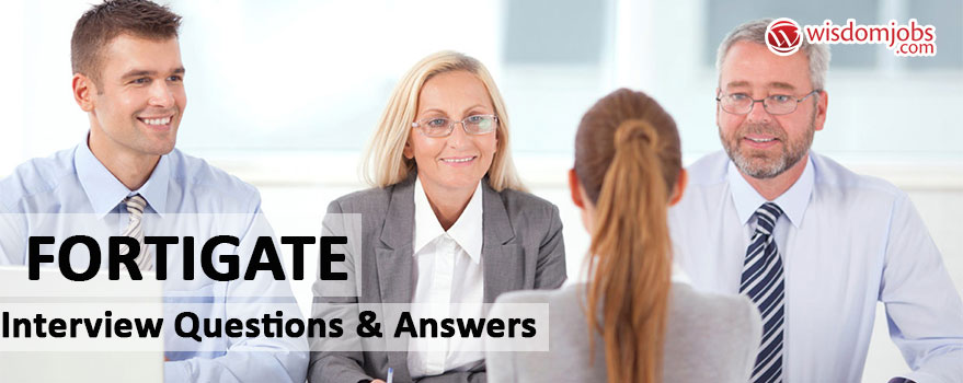 FortiGate Interview Questions & Answers