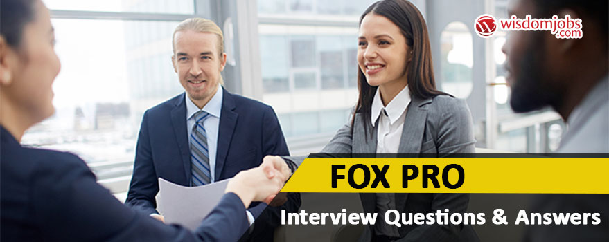 Fox Pro Interview Questions & Answers