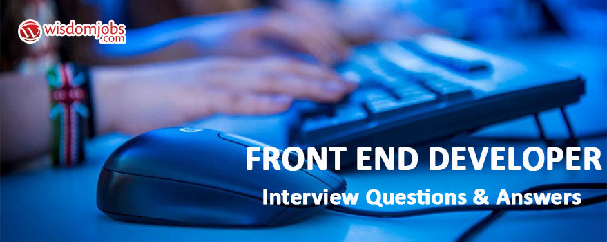 Front End Developer Interview Questions & Answers