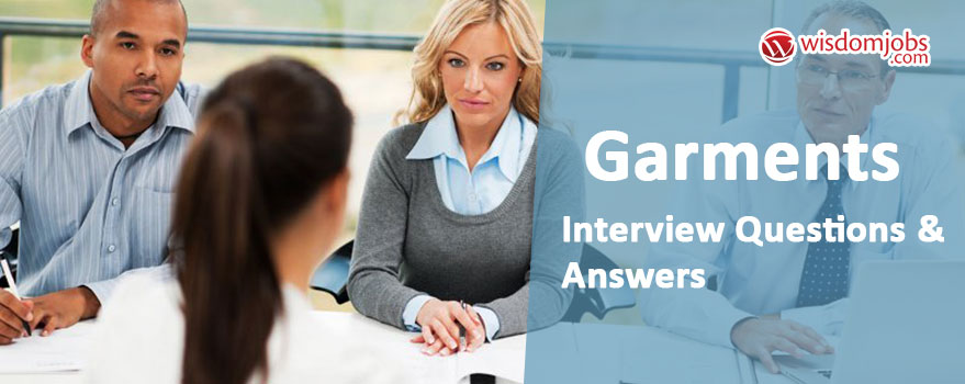 Garments Interview Questions & Answers