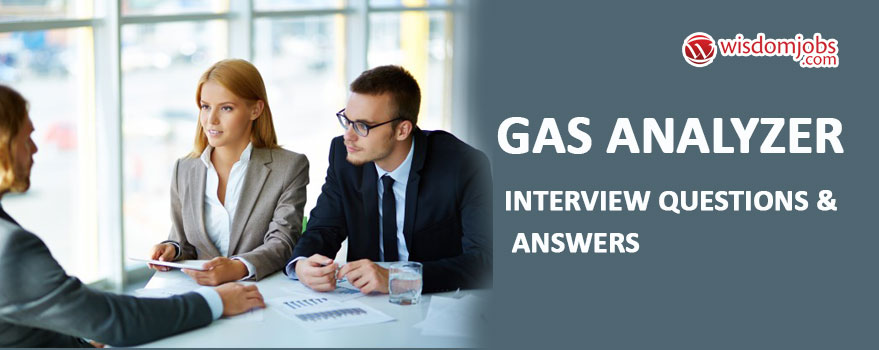 Gas Analyzer Interview Questions