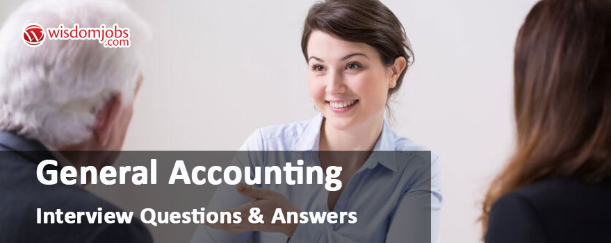 General Accounting Interview Questions & Answers