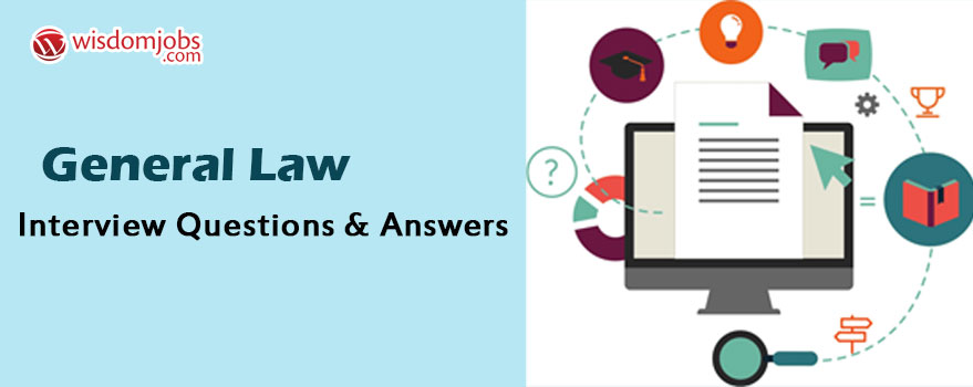 General Law Interview Questions & Answers