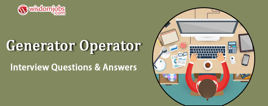 Generator Operator Interview Questions & Answers