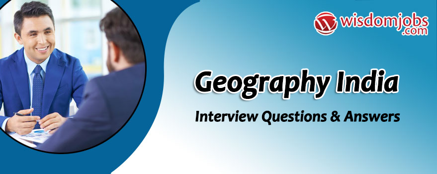 Geography India Interview Questions