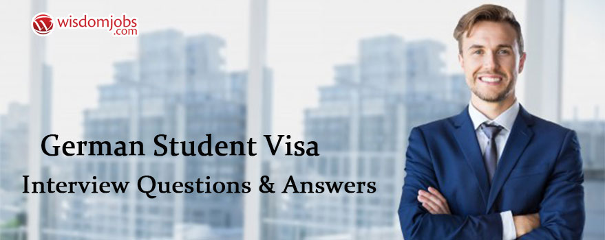 German Student Visa Interview Questions & Answers